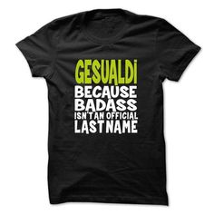 (BadAss001) GESUALDI #name #tshirts #GESUALDI #gift #ideas #Popular #Everything #Videos #Shop #Animals #pets #Architecture #Art #Cars #motorcycles #Celebrities #DIY #crafts #Design #Education #Entertainment #Food #drink #Gardening #Geek #Hair #beauty #Health #fitness #History #Holidays #events #Home decor #Humor #Illustrations #posters #Kids #parenting #Men #Outdoors #Photography #Products #Quotes #Science #nature #Sports #Tattoos #Technology #Travel #Weddings #Women