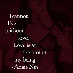 Anaïs Nin quotes Rainer Maria Rilke, John Keats, Sylvia Plath, Emily Dickinson, Charles Bukowski, Scott Fitzgerald, Anais Nin Quotes, Miss You, Love Henry
