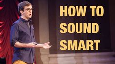 How to sound smart.