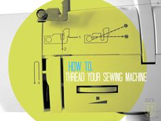 DIYU: How to Thread Your Sewing Machine