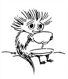 stressful day then sit down , calm down and have a nice cup of moomin tea Tove Jansson