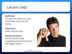 Word of the Day LACONIC (adj)! Get free test prep vocabulary flashcards to help study for the SAT, ACT, or SSAT from www.SATPrepGroup.com