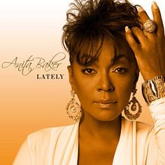Found Lately by Anita Baker with Shazam, have a listen: http://www.shazam.com/discover/track/65403989