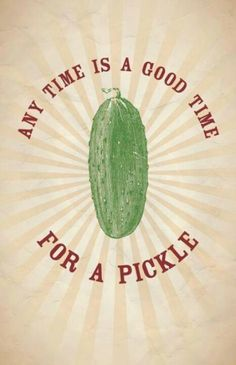 Have a pickle!