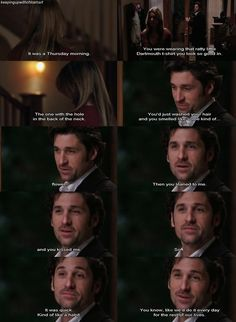 Last Kiss - grey's anatomy I just loved the way he said that, you knew that she was the one he really loved and in the end they would be together forever