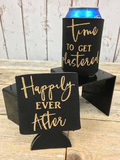 Happily Ever After Time To Get Plastered © - Bulk Beer Can Cooler - Sold in Sets of 5