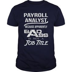 PAYROLL ANALYST Because BADASS Miracle Worker Isn't An Official Job Title T-Shirts, Hoodies. Check Price Now ==►…