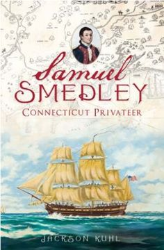 From the shores of Long Island Sound to the high seas of the West Indies, against British warships and letters of marque, Samuel Smedley left a stream of smoke and blood as he took prisoners and prizes alike. At twenty-three years old, Smedley, a Fairfield, Connecticut native, enlisted as a lieutenant of marines on the Connecticut ship Defence during the American Revolution. Less than a year later he was her captain, scouring the seas for British prey.