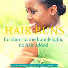 3 Ways to Get a Bun on Short to Medium Lengths Without Using Added Hair.....