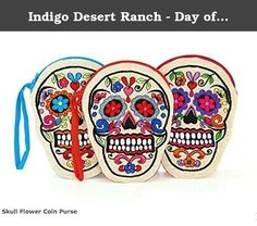 Indigo Desert Ranch - Day of the Dead Embroidered on Linen Sugar Skull Coin Purse - Assorted Colors Sold Individaully. Day of the Dead (Spanish: Día de Muertos) is a Mexican holiday celebrated throughout Mexico, in particular the Central and South regions, and by people of Mexican ancestry living in other places, especially the United States. It is acknowledged internationally in many other cultures. The multi-day holiday focuses on gatherings of family and friends to pray for and…