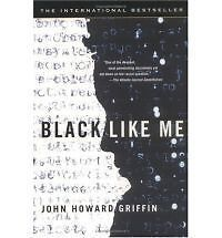 Black Like Me by John Howard Griffin.  I read this book while in high school. A reporter paints himself black and goes out into the South to see how he is treated when no one knows that he is really white. A fine read which led me to read the life of Martin Luther King Jr. and that book led me to read the life of Mahatma Ghandi.