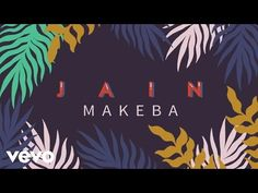 Jain - Makeba (audio + paroles) - YouTube