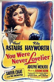 (1942) ~ Fred Astaire, Rita Hayworth, Adolphe Menjou. Director: William A. Seiter. IMDB: 7.3 ____________________________ https://en.wikipedia.org/wiki/You_Were_Never_Lovelier http://www.rottentomatoes.com/m/you_were_never_lovelier/?search=You%20Were%20Never%20Lovelier http://www.tcm.com/tcmdb/title/516/You-Were-Never-Lovelier/ Article: http://www.tcm.com/tcmdb/title/516/You-Were-Never-Lovelier/articles.html http://www.allmovie.com/movie/you-were-never-lovelier-v55924