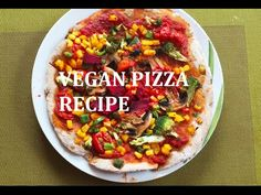 Homemade Vegan Pizza Recipe - YouTube