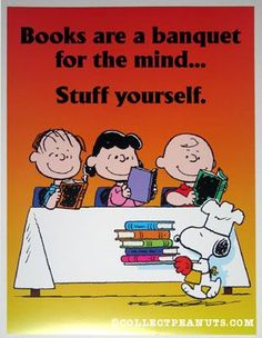 "Peanuts reading. ""Books are a banquet for the mind"". Argus"