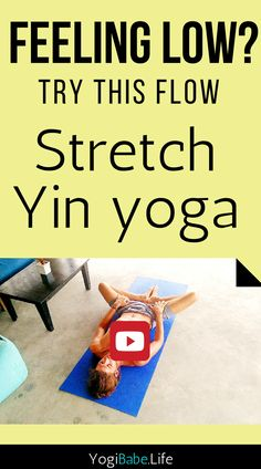 Feeling Low? try out my Yin yoga flow. 35 minutes of deep stretches and melt down