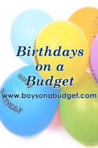 Birthday ideas on a budget   Boys on a Budget