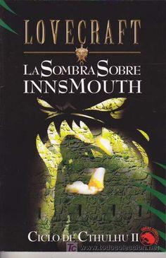 La sombra sobre Innsmouth. Magnífico relato de Lovecraft