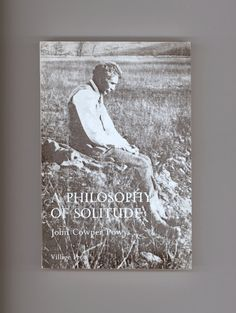 """A Philosophy of Solitude"" by John Cowper Powys 1974 Village Press Edition. First Village Press printing. Paperback Format. Op Out of Print . For sale by Professor Booknoodle SOLD"