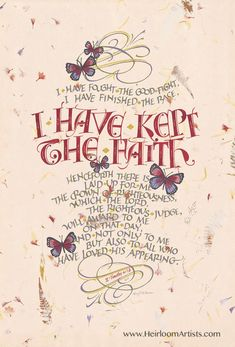 Fine art print of the words of 1 Timothy 4:7-8. I Have Kept The Faith I have fought the good fight... Available in various sizes.