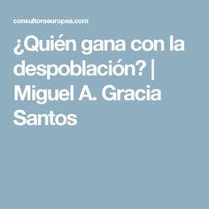 ¿Quién gana con la despoblación?   Miguel A. Gracia Santos Saints, Cattle, Serif