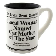 How nice if newspaper announces that you are the Cat Mother of The Year? Grab this mug for the crazy cat ladies in your life. It makes one of the best gifts for cat lovers. (Christmas holiday gift guide)