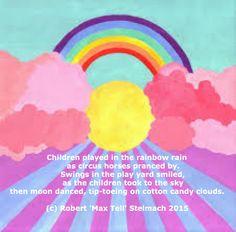 """Children Played in the Rainbow Rain,"" © Robert 'Max Tell' Stelmach, inspired by Pat Pattison's ""Writing Better Lyrics,"" Playing in Keys. Image source: imgbuddy.com"