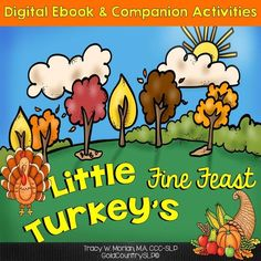 Little Turkey and his animal friends work together to have a feast. E-book AND companion activities included.