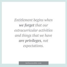 Raising grateful kids in an entitled world can seem impossible when our culture is saturated with entitlement syndrome everywhere. Entitlement Quotes, Sense Of Entitlement, Quotes For Kids, Me Quotes, Mother Quotes, Powerful Words, Self Improvement, Inspire Me, Favorite Quotes