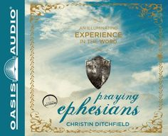 Praying Ephesians: Live Strong! You've Been Chosen for Greatness by Christin Ditchfield | Audio CDs