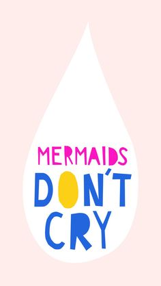 Mermaids Don't Cry iPhone 6 wallpaper