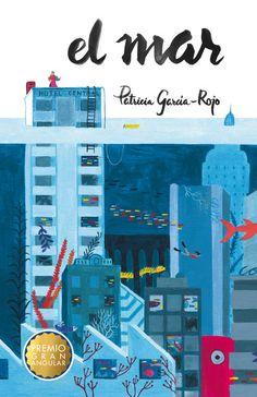 """""""El mar"""". Premio Gran Angular 2015. Una aventura de cazadores de tesoros en una ciudad sumergida bajo el mar."""