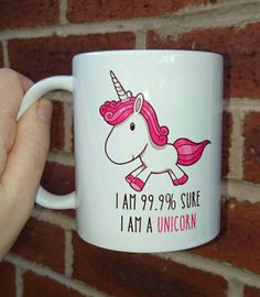 Unicorn mug 'I'm 99.9% sure I am a unicorn' 11oz | Beautiful Cases For Girls