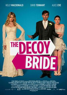 The Decoy Bride, I am guilty of watching movies just because David Tennant is in them. also this movie was funny