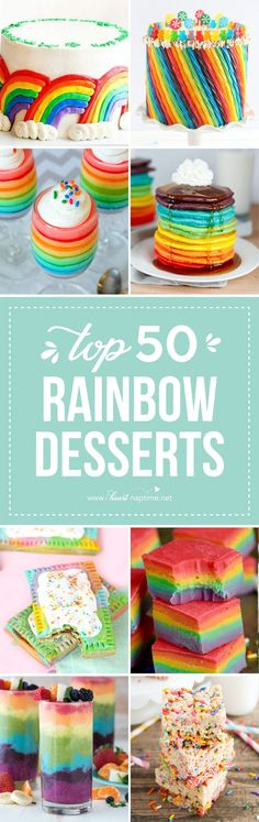 Top 50 Rainbow Desserts …the perfect way to celebrate St. Patrick's Day and welcome spring!