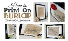 Awesome Video showing all the tricks and tips to Print on Burlap!