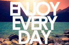 Enjoy everyday #happy #life #diabetes #inspire #motivate