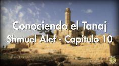 0313: Shmuel Alef / Capitulo 10 - Conociendo el Tanaj
