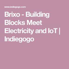 Brixo - Building Blocks Meet Electricity and IoT | Indiegogo