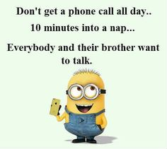 Don't get a phone call all day...