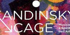 Dall'astrattismo spirituale di Wassily Kandinsky al silenzio illuminato di John Cage a  Palazzo Magnani