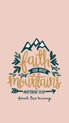 """Matthew - """"Faith can move mountains"""" Faith in God and living a Christian life. Quotes on faith. Bible verses about faith. Faith in art and journaling. Faith in hope and healing. Faith in Jesus Christ. Prayers of faith. Bible Verses Quotes, Bible Scriptures, Faith Quotes, Faith Bible, Bible Art, Prayer Quotes, Cute Bible Verses, Gospel Quotes, Lds Quotes"""