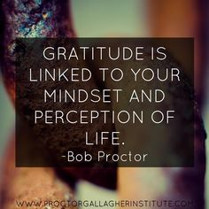 ''Expressing gratitude instantly shifts your energy. It puts you in harmony with your source of supply so that the good in everything moves toward you. Gratitude Quotes, Attitude Of Gratitude, Ungrateful Quotes, I Am Grateful, Thankful, Bob Proctor Quotes, Inspirational Words Of Wisdom, Inspiring Quotes, Motivational Quotes