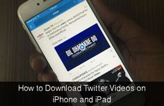 How to Download Twitter Videos on iPhone and iPad