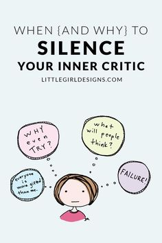 When {and Why} to Silence Your Inner Critic - Is it ever okay to listen to your inner critic when it comes to creativity? How do you silence it so you can get down to the real work of creatiing? Learn more @ littlegirldesigns.com