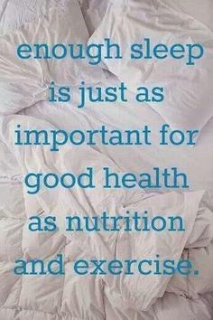 Make sure you are getting enough sleep