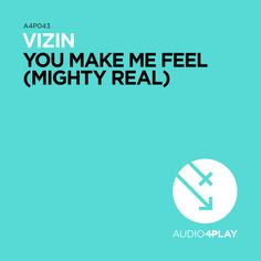 remixes: Vizin  You Make Me Feel (Mighty Real)