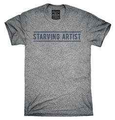 Starving Artist Shirt, Hoodies, Tanktops
