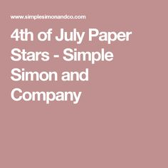 4th of July Paper Stars - Simple Simon and Company