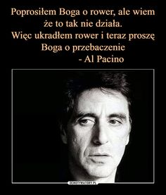 Al Pacino, Motto, Sentences, Don't Forget, Health Fitness, Wisdom, Humor, Memes, Funny